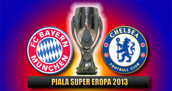 Preview Bayern vs Chelsea UEFA Super Cup 2013