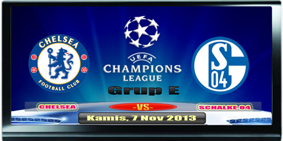 Chelsea vs Schalke 04 - Liga Champion Kamis 7 November 2013